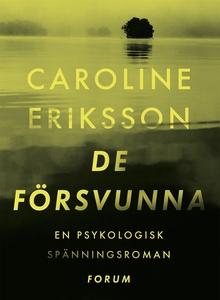 De försvunna (e-bok) av Caroline Eriksson