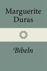 Bibeln (e-bok) av Marguerite Duras