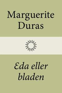 Eda eller bladen (e-bok) av Marguerite Duras