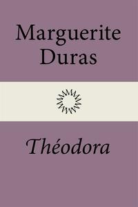 Théodora (e-bok) av Marguerite Duras