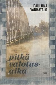 Pitkä valotusaika (e-bok) av Pauliina Vanhatalo