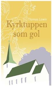 Kyrktuppen som gol (e-bok) av Thomas Lewin