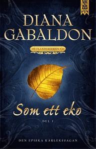Som ett eko - Del 1 (e-bok) av Diana Gabaldon