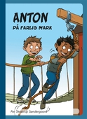 Anton på farlig mark