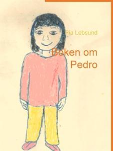 Boken om Pedro (e-bok) av Pia Lebsund