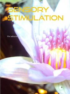 Sensory stimulation (e-bok) av Pia Lebsund