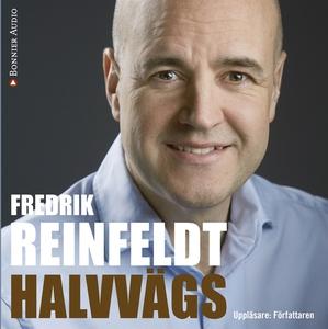 Halvvägs (ljudbok) av Fredrik Reinfeldt
