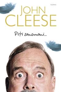 Piti sanomani... (e-bok) av John Cleese