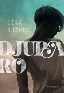 Djupa Ro (e-bok) av Lisa Bjärbo