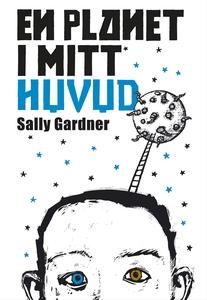 En planet i mitt huvud (e-bok) av Sally Gardner