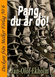 Pang, du är dö! (e-bok) av Jan-Olof Ekholm