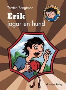 Erik jagar en hund (e-bok) av Torsten Bengtsson
