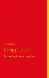 Droppteorin: En treologi i samma pärm (e-bok) a