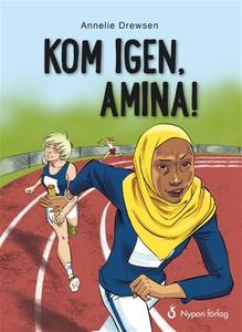 Kom igen, Amina! (e-bok) av Annelie Drewsen