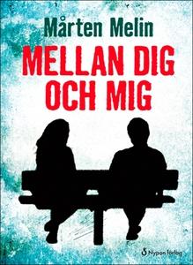 Mellan dig och mig (e-bok) av Mårten Melin