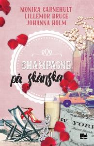 Champagne på skånska (e-bok) av Johanna Holm, L