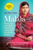 Malala - Flickan som stod upp för rätten att gå i skolan och förändrade världen