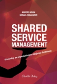 Shared Service Management – Utveckling av organisationers stödjande funktion