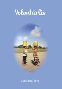 Volontärliv (e-bok) av Lena Hallberg