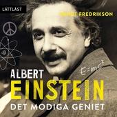 Albert Einstein - Det modiga geniet / Lättläst