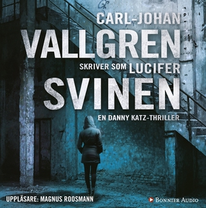 Svinen (ljudbok) av Carl-Johan Vallgren, Lucife