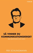 Så vinner du kommunikationskriget : Med berättelsen som vapen
