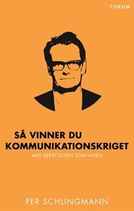 Så vinner du kommunikationskriget : Med berätte