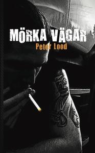 Mörka vägar (e-bok) av Peter Lood