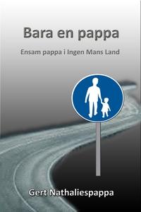 Bara en pappa (e-bok) av Gert Nathaliespappa