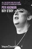 Boy, O'Boy – Kill the bitches and stay clever: Ett porträtt av ikonen Boy George