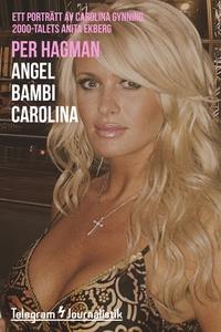 Angel Bambi Carolina – Ett porträtt av Carolina
