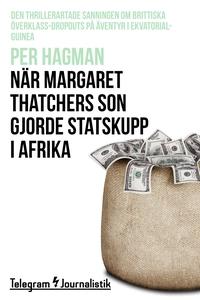 När Margaret Thatchers son gjorde statskupp i A
