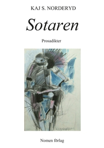 Sotaren - Prosadikter (e-bok) av Kaj S. Nordery