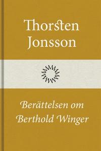 Berättelsen om Berthold Winger (e-bok) av Thors
