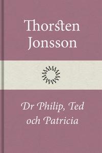 Dr Philip, Ted och Patricia (e-bok) av Thorsten