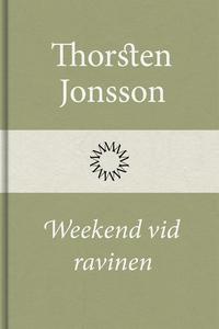 Weekend vid ravinen (e-bok) av Thorsten Jonsson