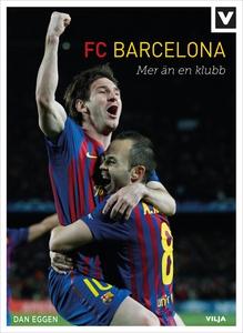 FC Barcelona – mer än en klubb (e-bok) av Dan E
