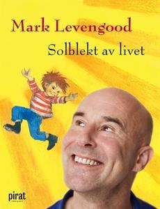 Solblekt av livet (e-bok) av Mark Levengood