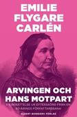 Arvingen och hans motpart : En berättelse ur Efterskörd från en 80-årings författarebana