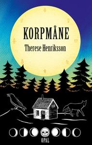Korpmåne (e-bok) av Therese Henriksson