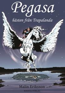 Pegasa hästen från Trapalanda (e-bok) av Malin