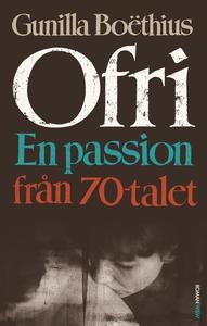 Ofri : En passion från 70-talet (e-bok) av Guni