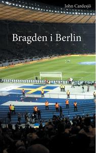 Bragden i Berlin (e-bok) av John Cardesjö