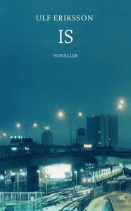 Is : Noveller (e-bok) av Ulf Eriksson