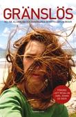 Gränslös: roliga, allvarliga och annorlunda berättelser om resor
