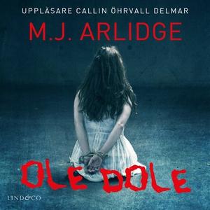 Ole dole (ljudbok) av M.J. Arlidge