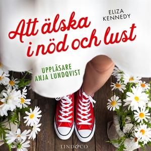 Att älska i nöd och lust (ljudbok) av Eliza Ken