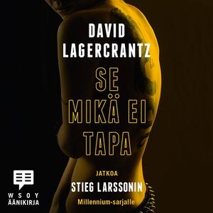 Se mikä ei tapa (ljudbok) av David Lagercrantz