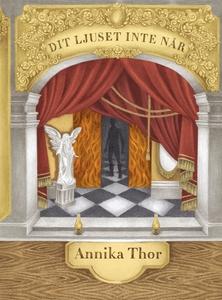 Dit ljuset inte når (e-bok) av Annika Thor