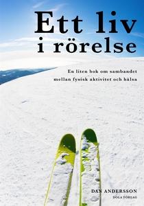 Ett liv i rörelse (e-bok) av Dan Andersson